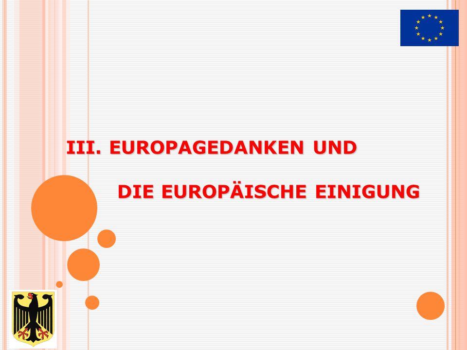 III. EUROPAGEDANKEN UND DIE EUROPÄISCHE EINIGUNG