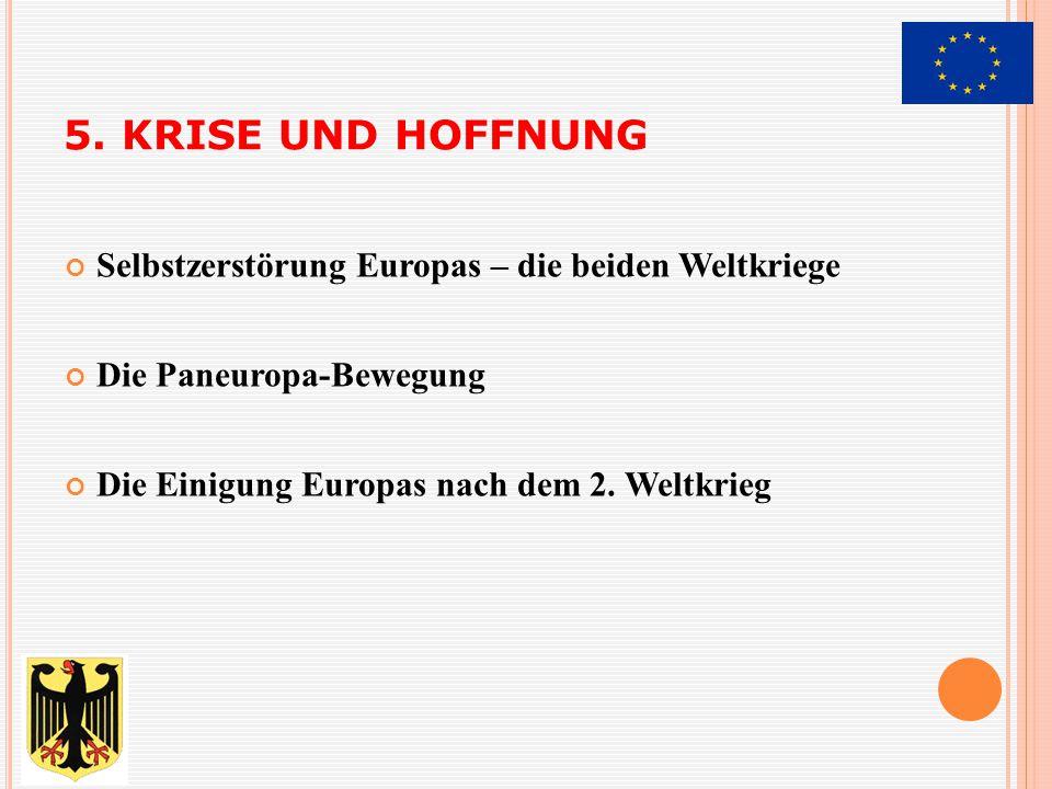 5. KRISE UND HOFFNUNG Selbstzerstörung Europas – die beiden Weltkriege