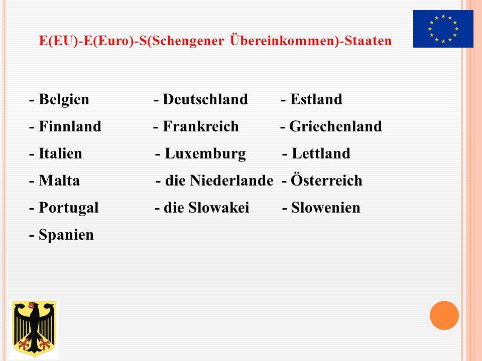 E(EU)-E(Euro)-S(Schengener Übereinkommen)-Staaten