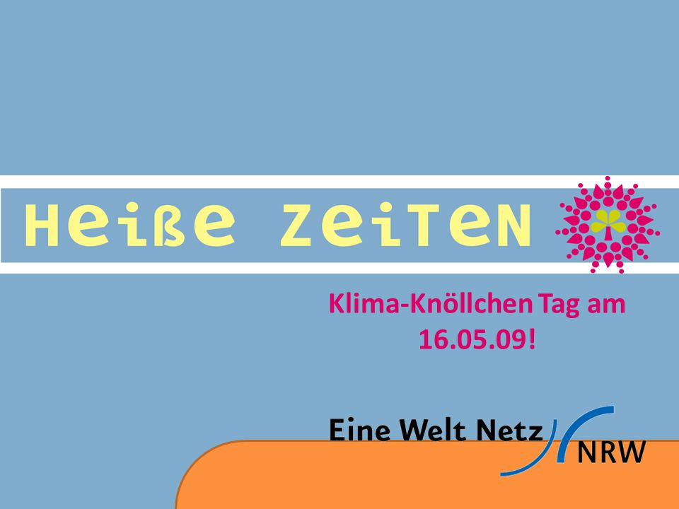 Klima-Knöllchen Tag am 16.05.09!