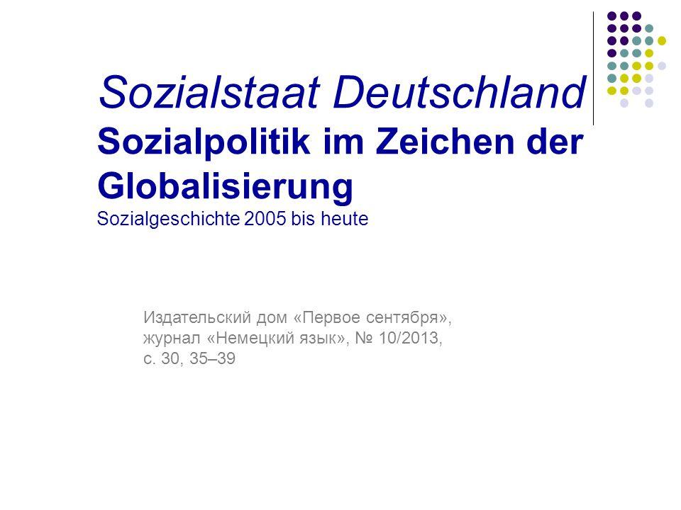 Sozialstaat Deutschland Sozialpolitik im Zeichen der Globalisierung Sozialgeschichte 2005 bis heute