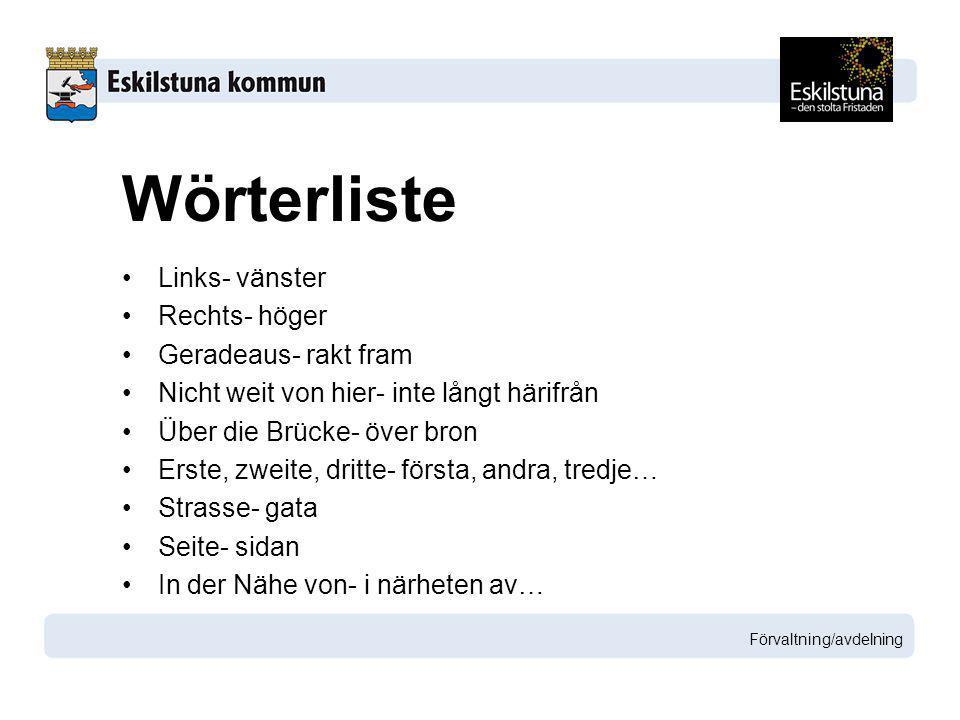 Wörterliste Links- vänster Rechts- höger Geradeaus- rakt fram