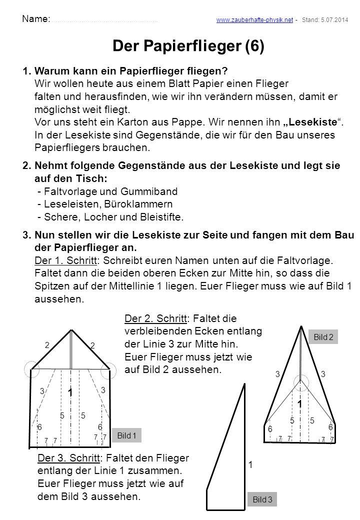 Der Papierflieger (6) 1. Warum kann ein Papierflieger fliegen