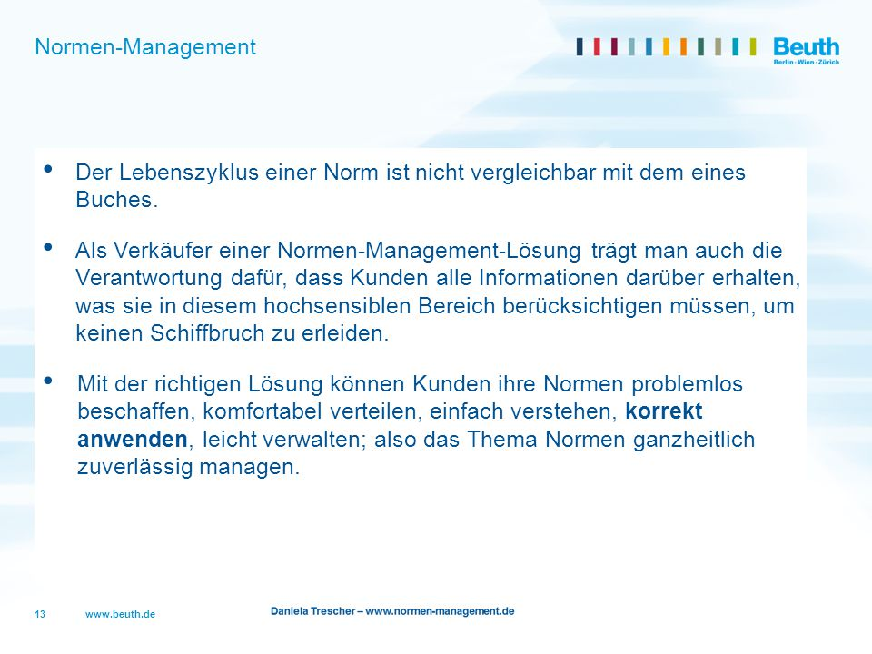 Normen-Management Der Lebenszyklus einer Norm ist nicht vergleichbar mit dem eines Buches.