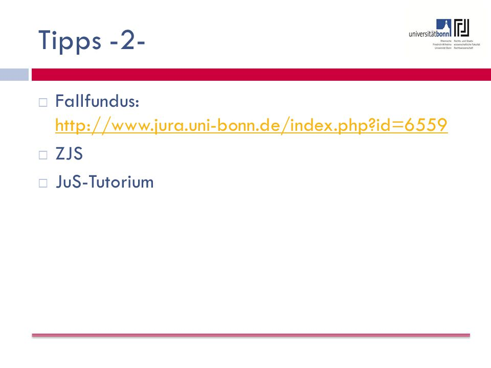 Tipps -2- Fallfundus: http://www.jura.uni-bonn.de/index.php id=6559