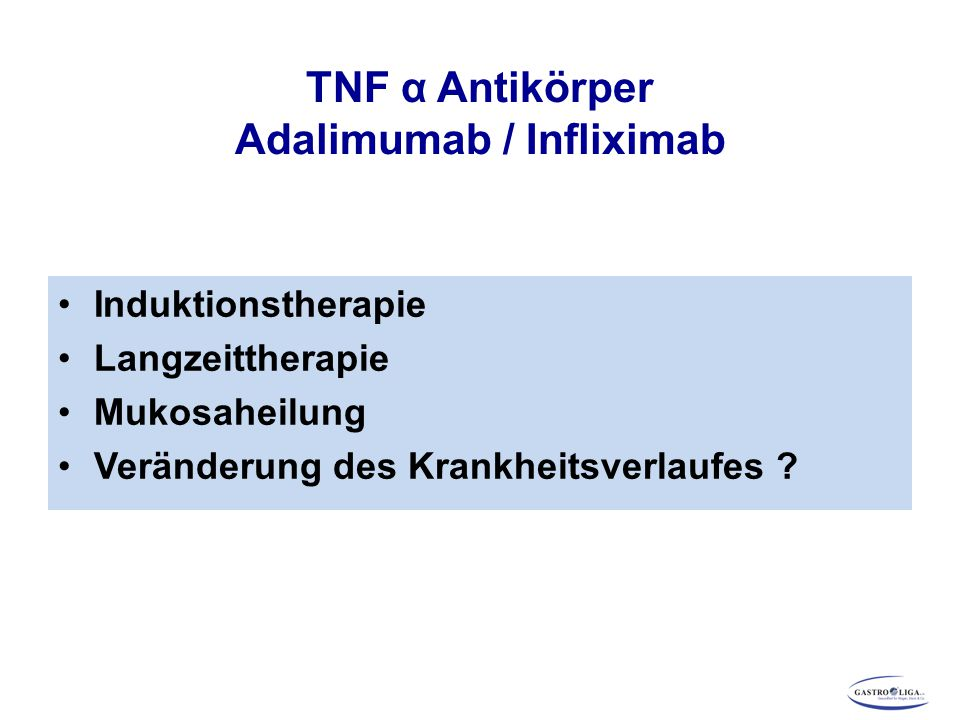 TNF α Antikörper Adalimumab / Infliximab