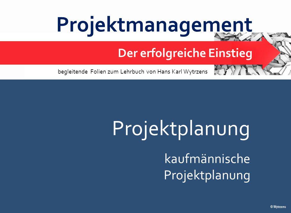 Projektmanagement Projektplanung kaufmännische Projektplanung