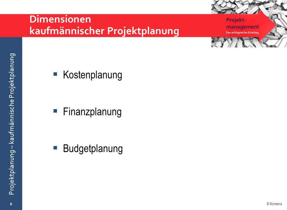 Dimensionen kaufmännischer Projektplanung