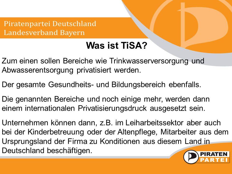 Was ist TiSA Zum einen sollen Bereiche wie Trinkwasserversorgung und Abwasserentsorgung privatisiert werden.