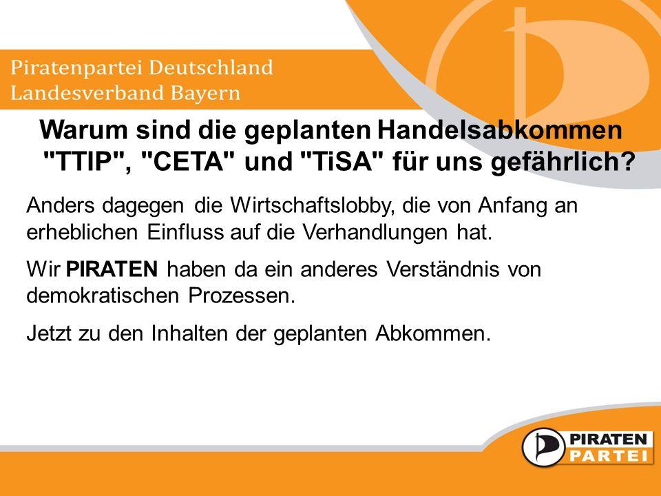 Warum sind die geplanten Handelsabkommen TTIP , CETA und TiSA für uns gefährlich