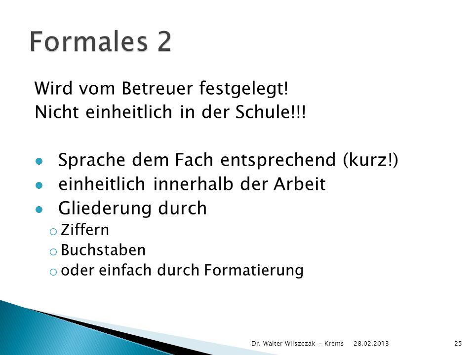 Formales 2 Wird vom Betreuer festgelegt!