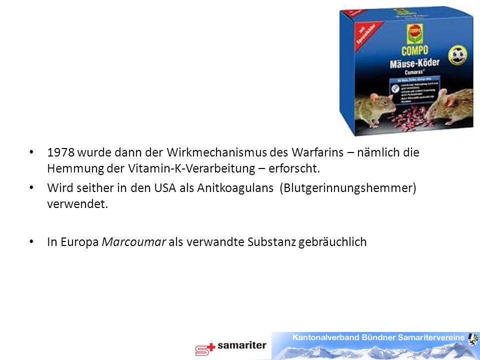 1978 wurde dann der Wirkmechanismus des Warfarins – nämlich die Hemmung der Vitamin-K-Verarbeitung – erforscht.