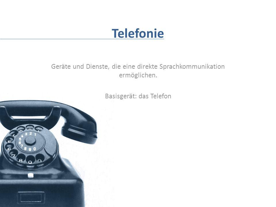 Telefonie Geräte und Dienste, die eine direkte Sprachkommunikation ermöglichen.