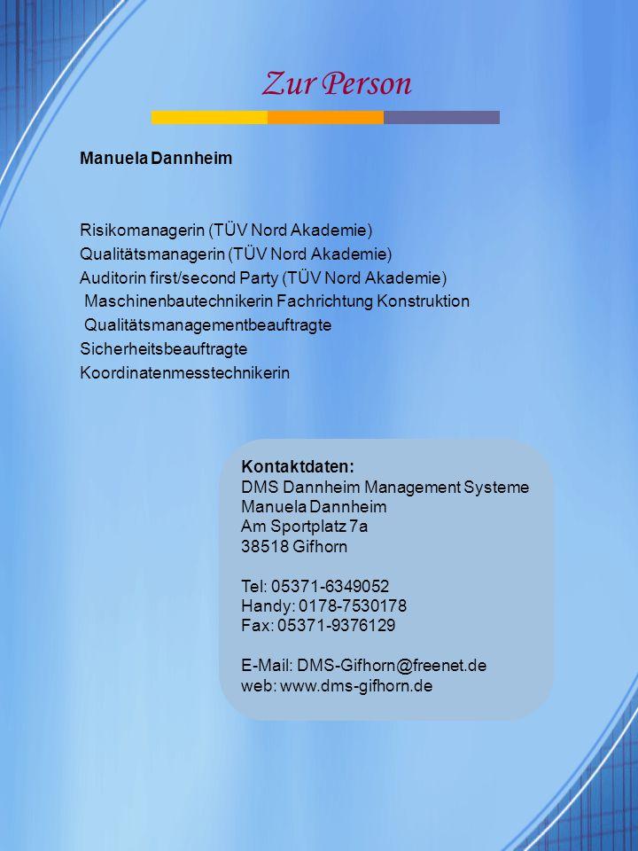 Zur Person Manuela Dannheim Risikomanagerin (TÜV Nord Akademie)