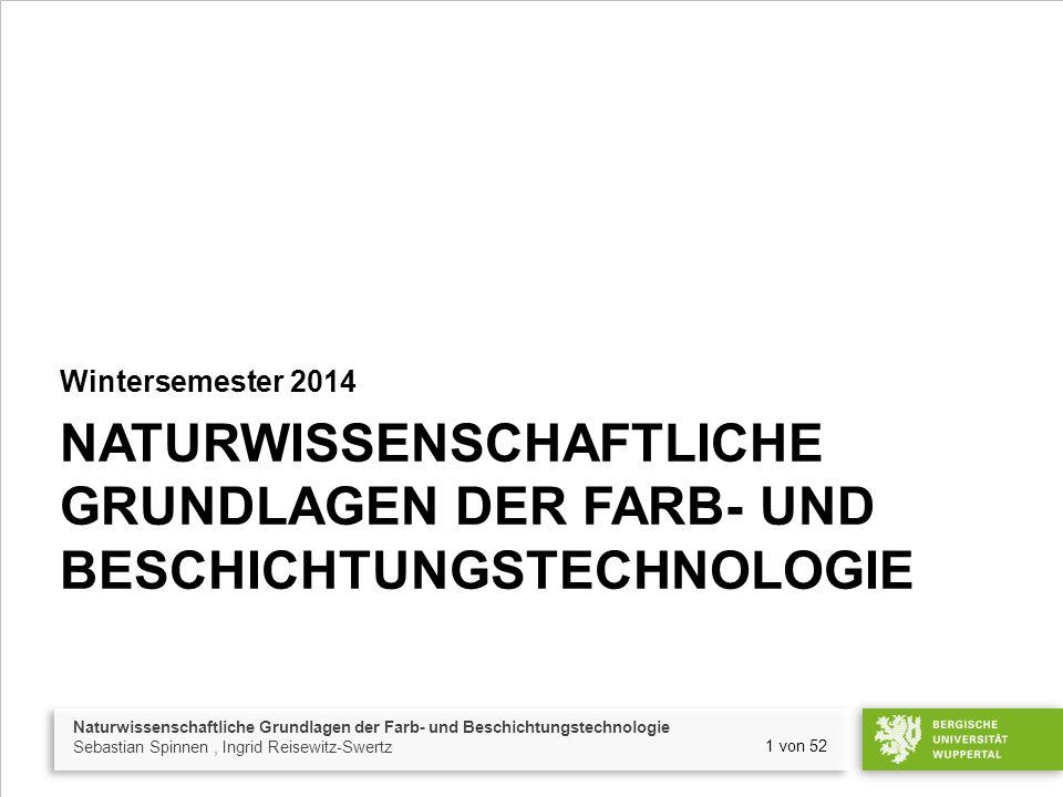 Wintersemester 2014 Naturwissenschaftliche Grundlagen der Farb- und Beschichtungstechnologie