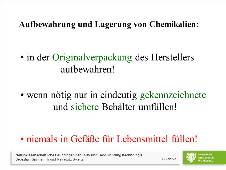 • in der Originalverpackung des Herstellers aufbewahren!