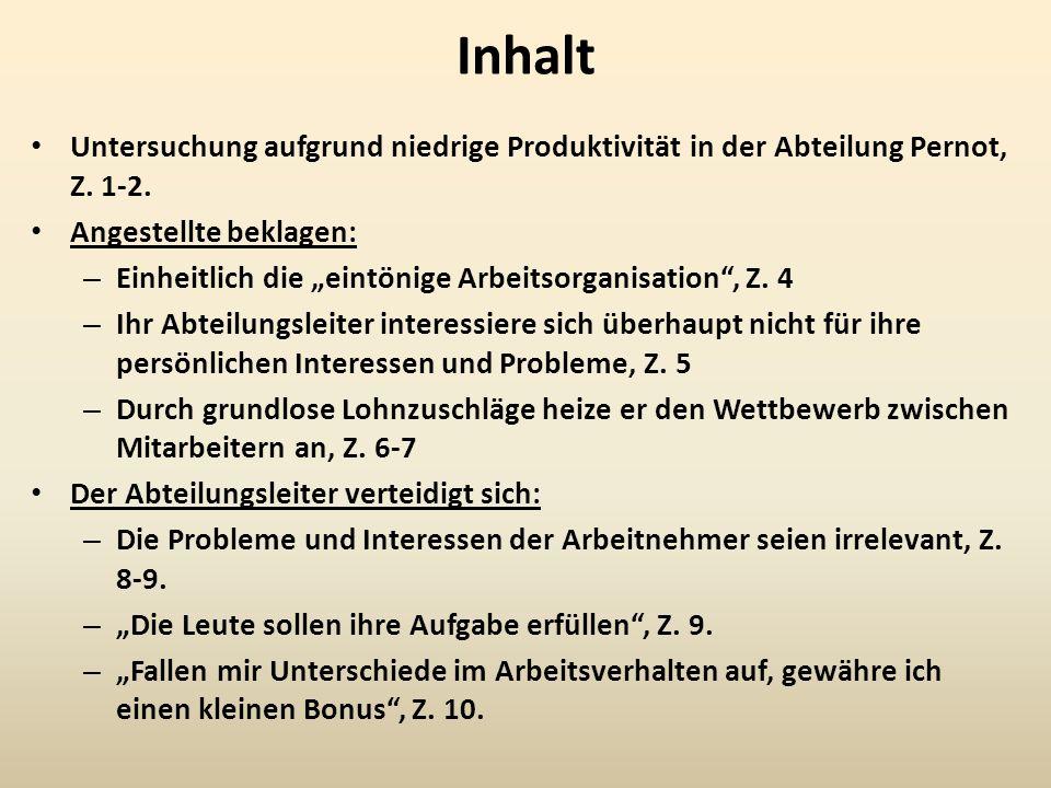 Inhalt Untersuchung aufgrund niedrige Produktivität in der Abteilung Pernot, Z. 1-2. Angestellte beklagen: