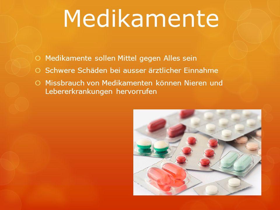 Medikamente Medikamente sollen Mittel gegen Alles sein