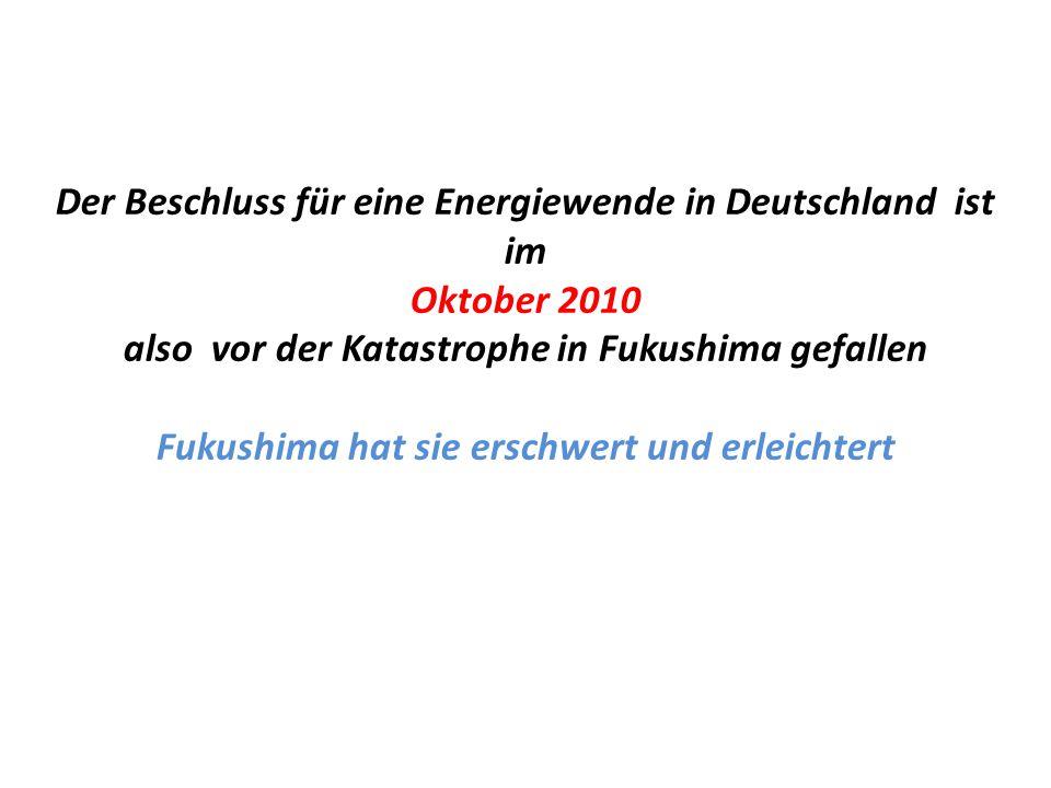 Der Beschluss für eine Energiewende in Deutschland ist im Oktober 2010