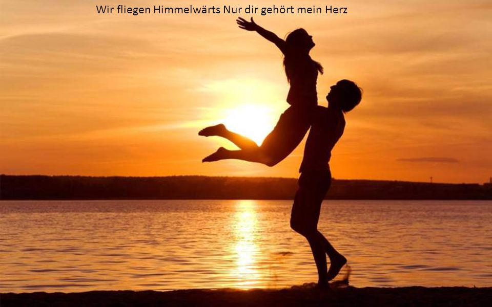 Wir fliegen Himmelwärts Nur dir gehört mein Herz