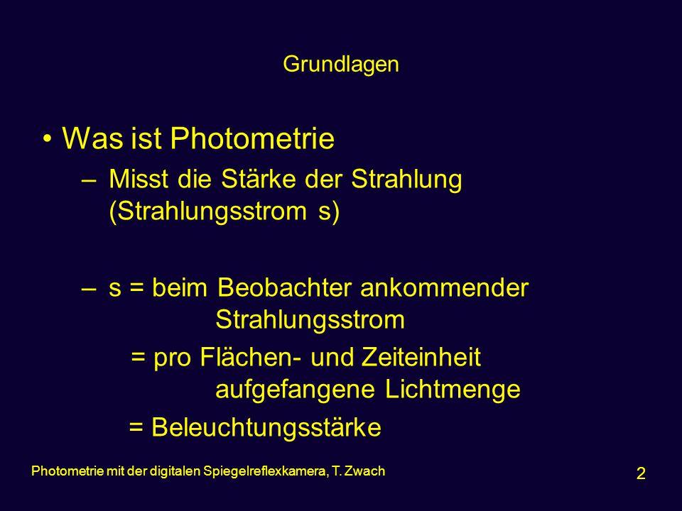 Was ist Photometrie Misst die Stärke der Strahlung (Strahlungsstrom s)