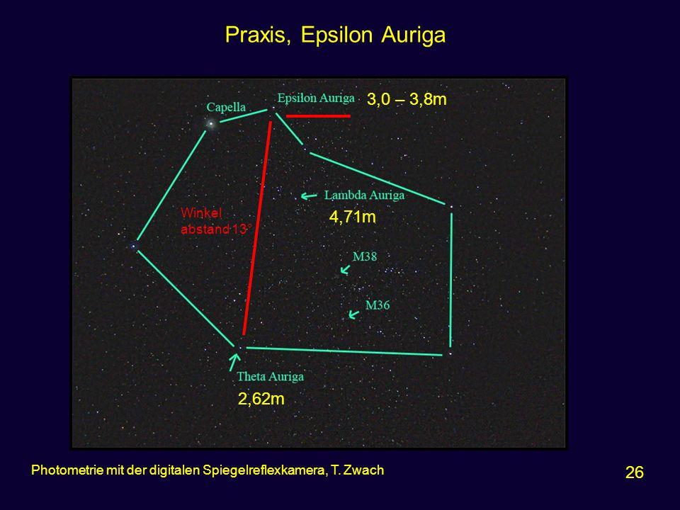 Praxis, Epsilon Auriga 3,0 – 3,8m 4,71m 2,62m 26 Winkel abstand 13°