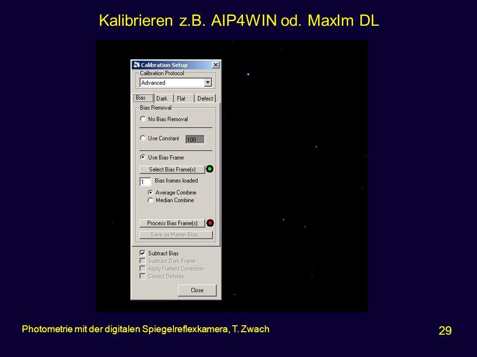 Kalibrieren z.B. AIP4WIN od. MaxIm DL