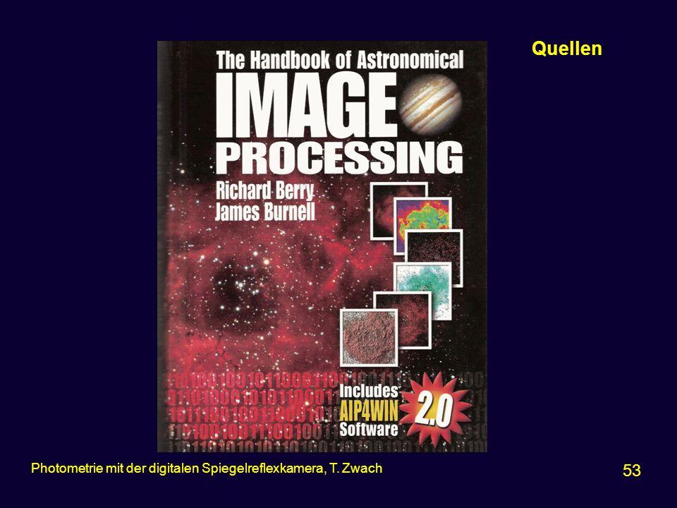 Praxis Quellen Photometrie mit der digitalen Spiegelreflexkamera, T. Zwach 53