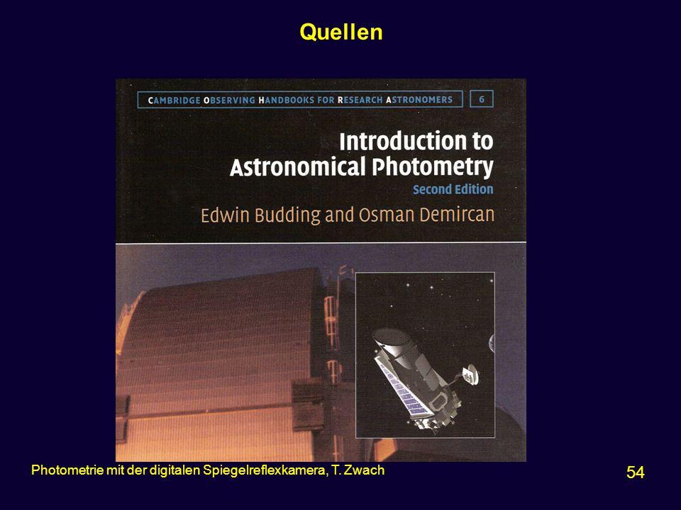 Quellen Photometrie mit der digitalen Spiegelreflexkamera, T. Zwach 54