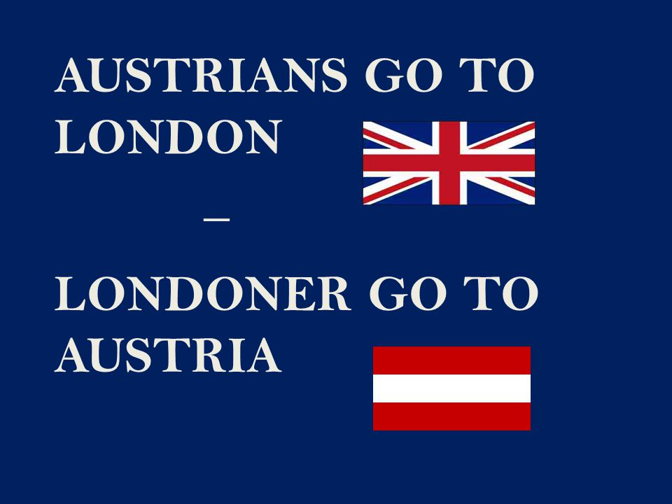 AUSTRIANS GO TO LONDON _ LONDONER GO TO AUSTRIA