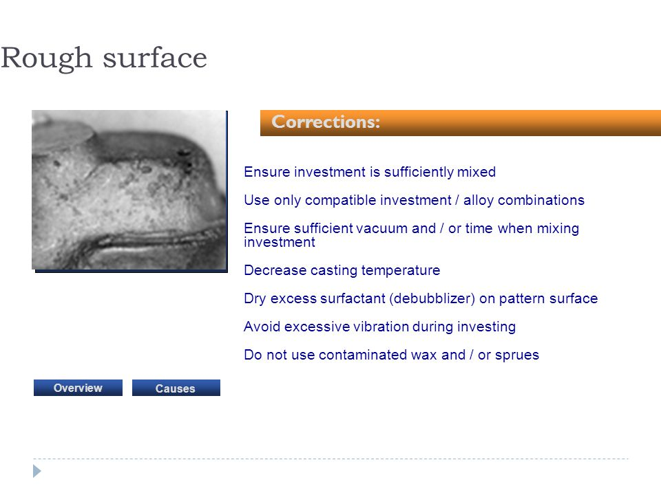 Rough surface Corrections: Ensure investment is sufficiently mixed