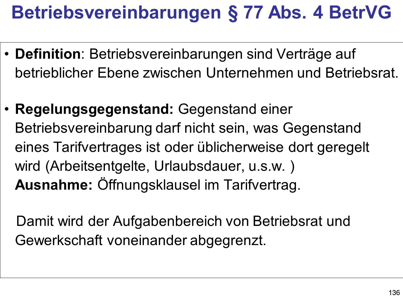 Betriebsvereinbarungen § 77 Abs. 4 BetrVG