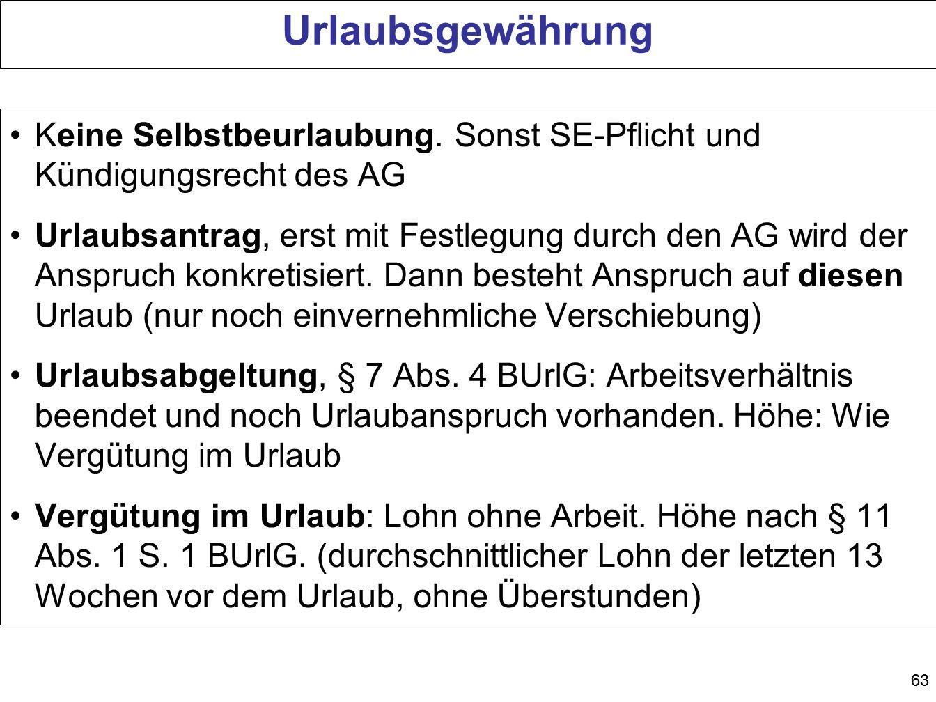 Urlaubsgewährung Keine Selbstbeurlaubung. Sonst SE-Pflicht und Kündigungsrecht des AG.