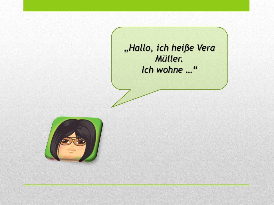 """""""Hallo, ich heiße Vera Müller."""