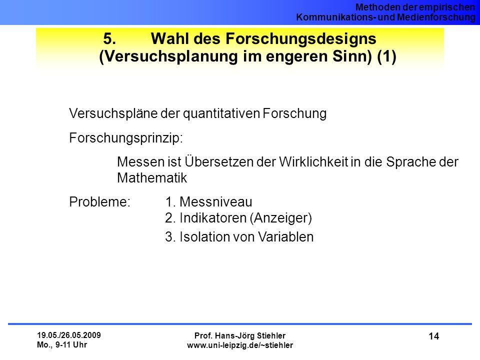 5. Wahl des Forschungsdesigns (Versuchsplanung im engeren Sinn) (1)