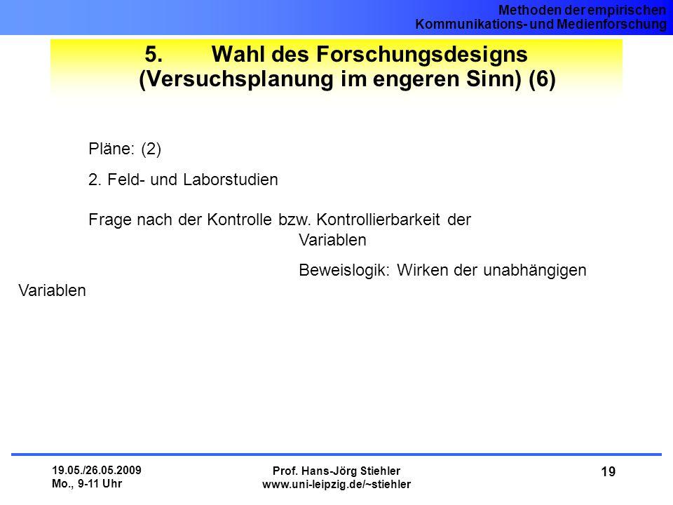 5. Wahl des Forschungsdesigns (Versuchsplanung im engeren Sinn) (6)