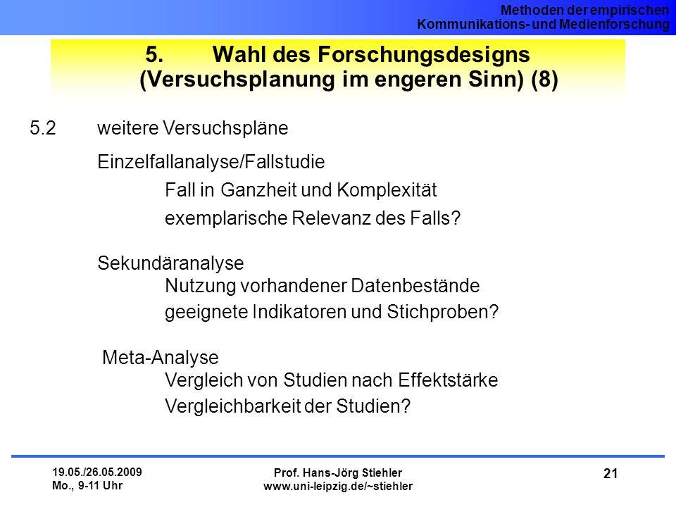 5. Wahl des Forschungsdesigns (Versuchsplanung im engeren Sinn) (8)