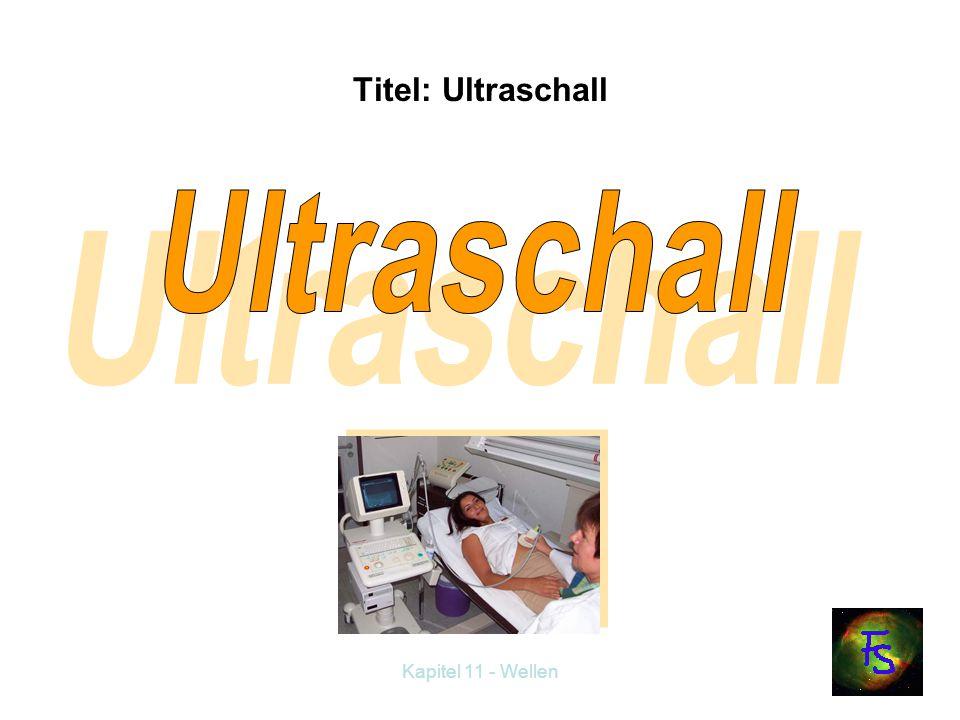 Titel: Ultraschall Ultraschall Kapitel 11 - Wellen