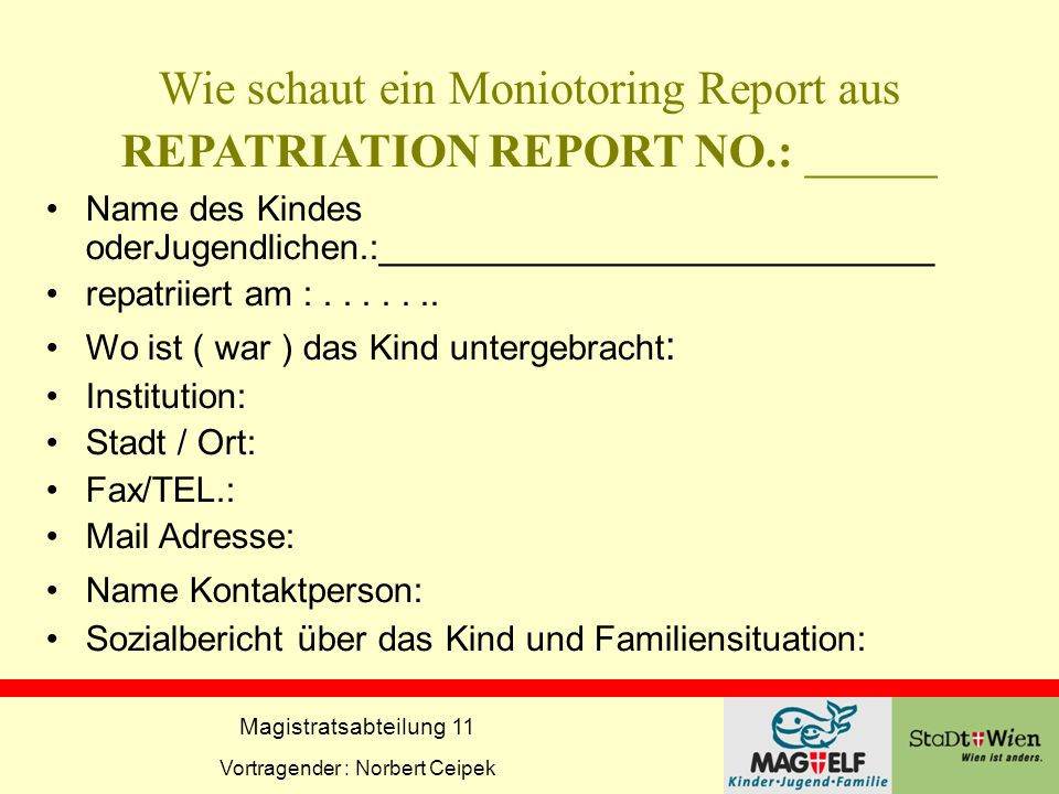 Wie schaut ein Moniotoring Report aus REPATRIATION REPORT NO.: _____