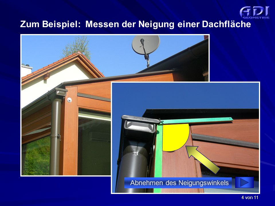 Zum Beispiel: Messen der Neigung einer Dachfläche