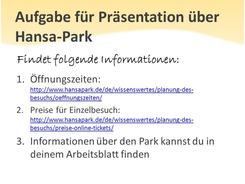 Aufgabe für Präsentation über Hansa-Park