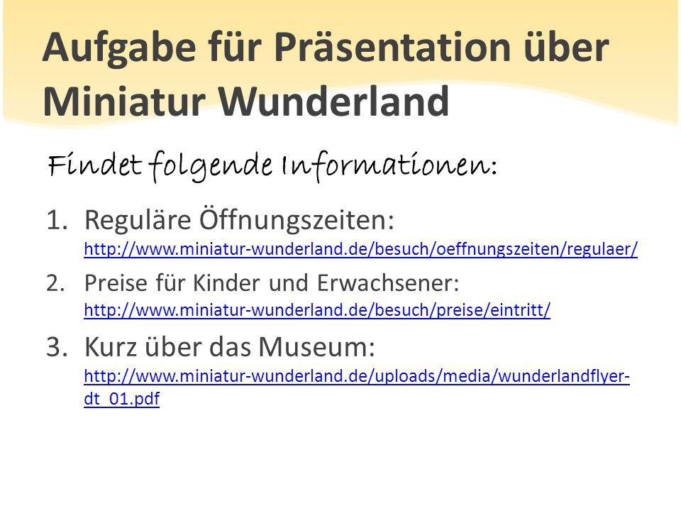Aufgabe für Präsentation über Miniatur Wunderland