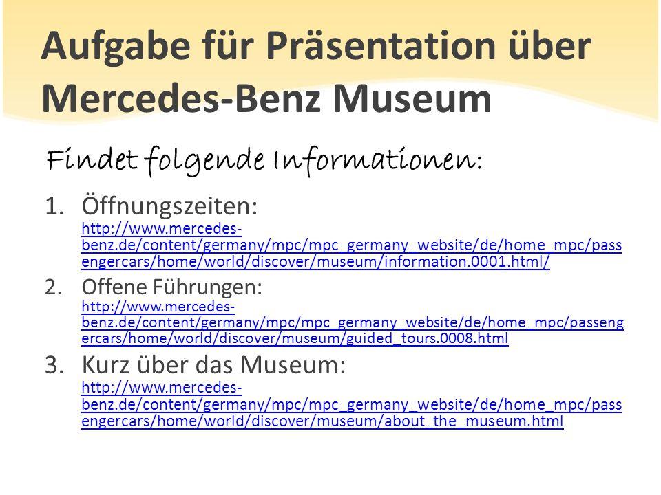 Aufgabe für Präsentation über Mercedes-Benz Museum