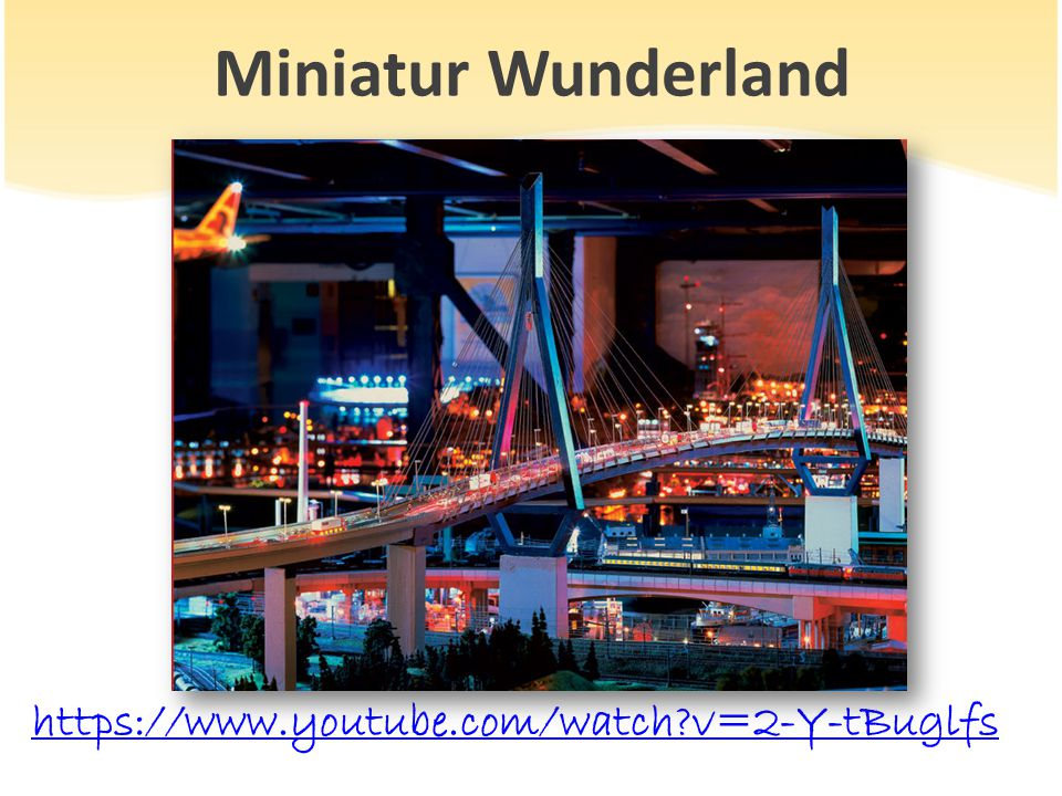 Miniatur Wunderland https://www.youtube.com/watch v=2-Y-tBuglfs