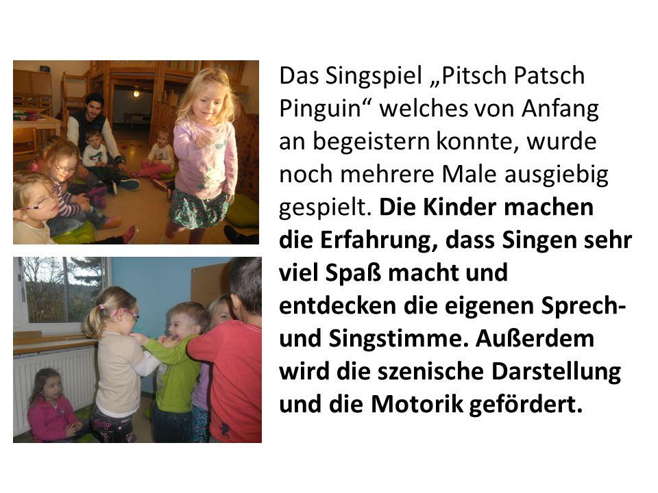 """Das Singspiel """"Pitsch Patsch Pinguin welches von Anfang an begeistern konnte, wurde noch mehrere Male ausgiebig gespielt."""