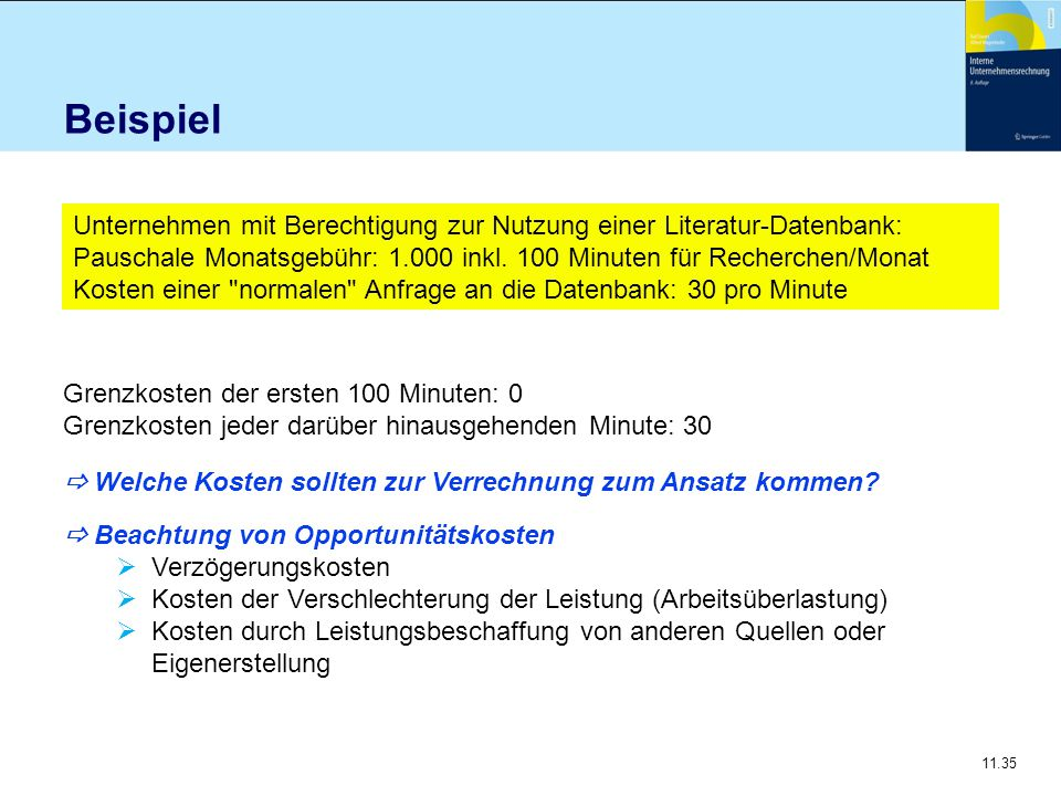 Beispiel Unternehmen mit Berechtigung zur Nutzung einer Literatur-Datenbank: Pauschale Monatsgebühr: 1.000 inkl. 100 Minuten für Recherchen/Monat.