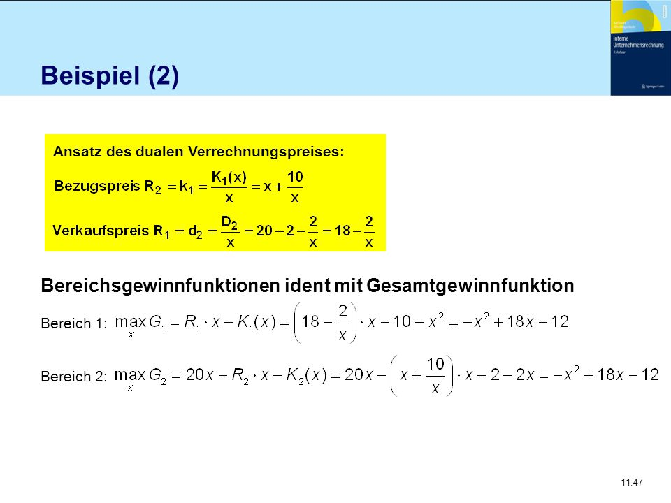 Beispiel (2) Bereichsgewinnfunktionen ident mit Gesamtgewinnfunktion
