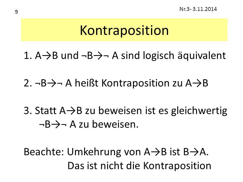 Kontraposition 1. A→B und ¬B→¬ A sind logisch äquivalent