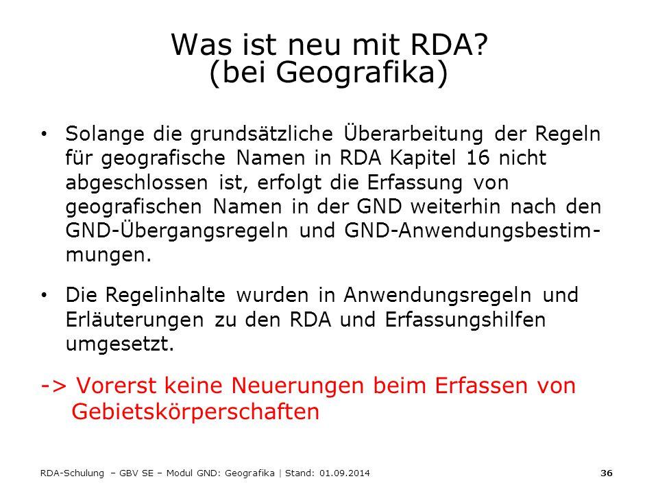 Was ist neu mit RDA (bei Geografika)