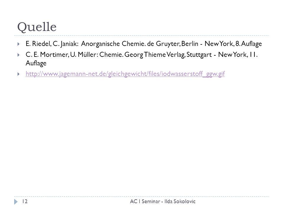 Quelle E. Riedel, C. Janiak: Anorganische Chemie. de Gruyter, Berlin - New York, 8. Auflage.